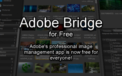 Adobe Bridge is free for everyone